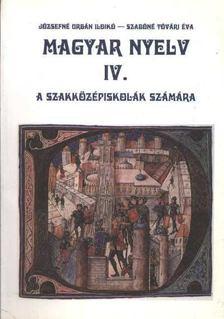 Józsefné Urbán Ildikó, Szabóné Tóvári Éva - Magyar nyelv IV. [antikvár]