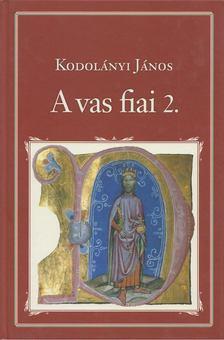 KODOLÁNYI JÁNOS - A vas fiai 2. [antikvár]