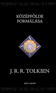 J. R. R. Tolkien - Középfölde formálása