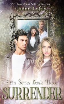 Loftis Quinn - Surrender - Elfin Series Book 3 [eKönyv: epub, mobi]
