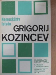 Nemeskürty István - Grigorij Kozincev [antikvár]