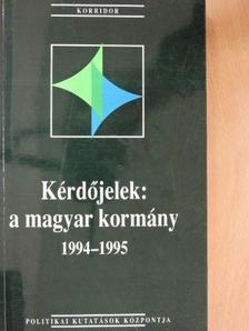 Biró A. Zoltán - Kérdőjelek: a magyar kormány 1994-1995 [antikvár]