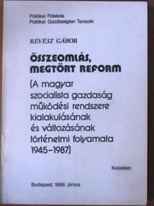 Révész Gábor - Összeomlás, megtört reform [antikvár]