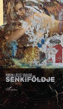 Marton László Távolodó - Senkiföldje [antikvár]