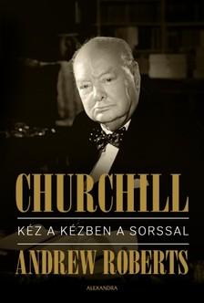 ANDREW ROBERTS - Churchill - Kéz a kézben a sorssal [eKönyv: epub, mobi]