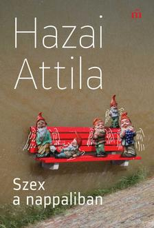 Hazai Attila - Szex a nappaliban