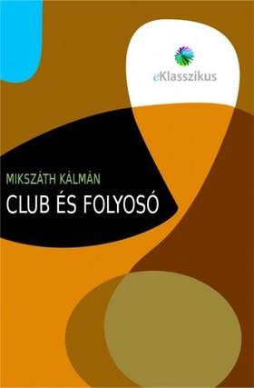 MIKSZÁTH KÁLMÁN - Club és folyosó [eKönyv: epub, mobi]