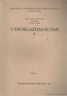 Dr. Illés István - Városgazdaságtan II. [antikvár]