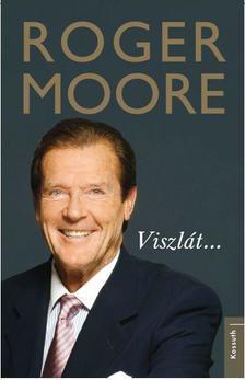 Roger Moore - VISZLÁT . . .