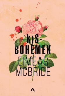 Eimear McBride - Kisbohémek [eKönyv: epub, mobi]