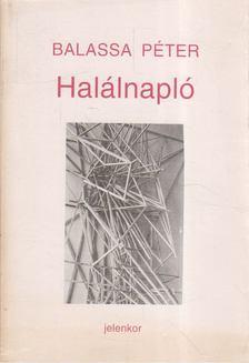 Balassa Péter - Halálnapló [antikvár]