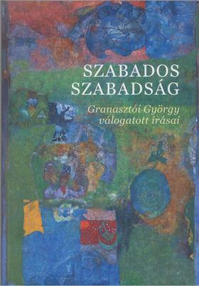 Granasztói György - Szabados szabadság [antikvár]