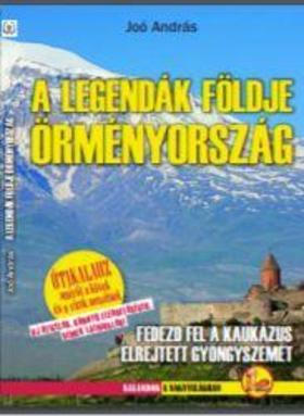 JOÓ ANDRÁS - A legendák földje Örményország