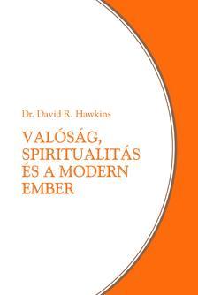 David R. Hawkins - Valóság, spiritualitás és a modern ember