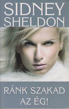 Sheldon Sidney - Ránk szakad az ég! [antikvár]