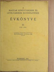 Bay Ferenc - A Magyar Könyvtárosok és Levéltárosok Egyesületének Évkönyve III. [antikvár]