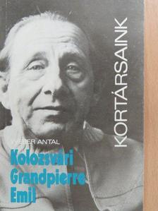 Wéber Antal - Kolozsvári Grandpierre Emil [antikvár]