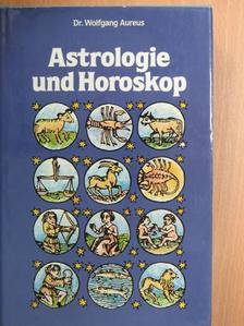 Dr. Wolfgang Aureus - Astrologie + Horoskop [antikvár]