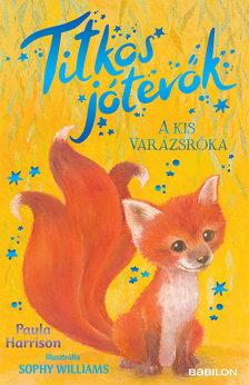 Paul Harrison - A kis varázsróka - Titkos jótevők 4.