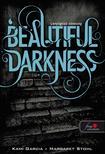 Kami Garcia / Margaret Stohl - Beautiful Darkness - Lenyûgözõ sötétség - PUHA BORÍTÓS