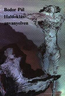 Bodor Pál - Haldoklás anyanyelven [antikvár]