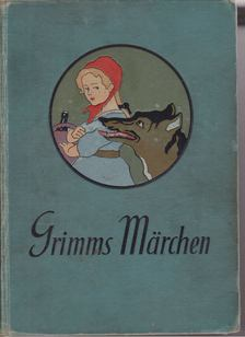 Jacob Grimm-Wilhelm Grimm - Grimms Märchen [antikvár]