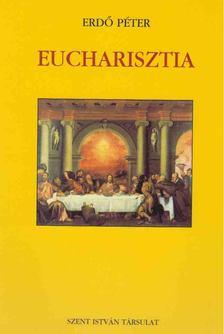 Erdő Péter - Eucharisztia [antikvár]