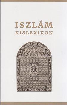 SERDIÁN MIKLÓS GYÖRGY - Iszlám kislexikon [antikvár]