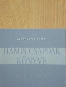 Macsovszky Péter - Hamis csapdák könyve [antikvár]