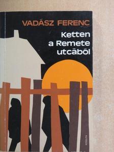 Vadász Ferenc - Ketten a Remete utcából [antikvár]