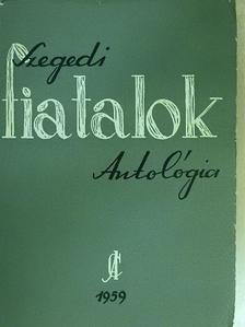 Andrássy Lajos - Szegedi fiatalok antológiája [antikvár]