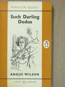 Angus Wilson - Such Darling Dodos [antikvár]