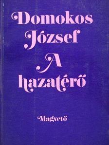 Domokos József - A hazatérő [antikvár]