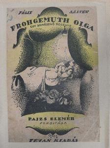 Felix Salten - Frohgemuth Olga [antikvár]