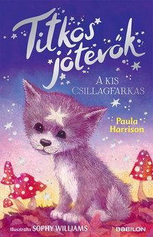 Paula Harrison - A kis csillagfarkas - Titkos jótevők 5.
