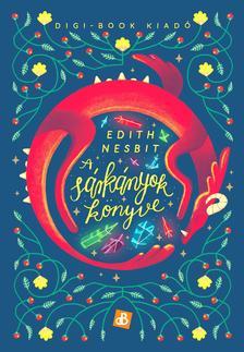 Edith Nesbit - A sárkányok könyve