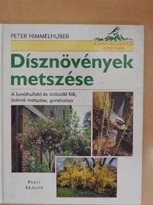 Peter Himmelhuber - Dísznövények metszése [antikvár]