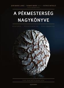 Jean-Marie Lanio-Thomas Marie - A pékmesterség nagykönyve