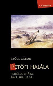 Szűcs Gábor - Petőfi halála