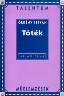 Tarján Tamás - TÓTÉK (MŰELEMZÉS)