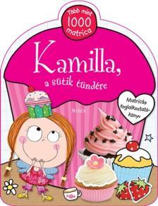 Kamilla, a sütik tündére - Több mint 1000 matrica