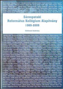 Szabó Csaba - Sárospataki Református Kollégium Alapítvány 1989-2009 (Jubileumi kiadvány) [antikvár]