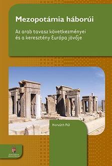 Horváth Pál - Mezopotámia háborúi