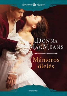 Donna MacMeans - Mámoros ölelés [eKönyv: epub, mobi]
