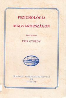 Kiss György - Pszichológia Magyarországon [antikvár]