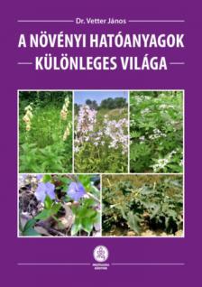 Dr. Vetter János - A növényi hatóanyagok különleges világa