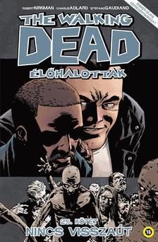 KIRKMAN, ROBERT - The Walking Dead - Élőhalottak 25.: Nincs kiút