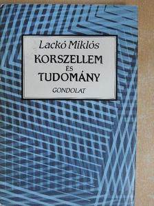 Lackó Miklós - Korszellem és tudomány [antikvár]