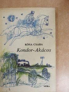 Kósa Csaba - Kondor-Akácos [antikvár]