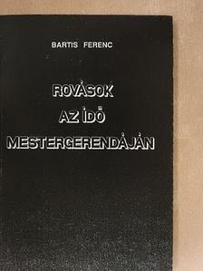 Bartis Ferenc - Rovások az idő mestergerendáján [antikvár]